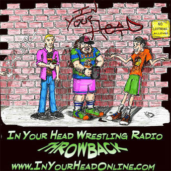 In Your Head Wrestling Radio Throwback