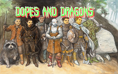 Dopes and Dragons