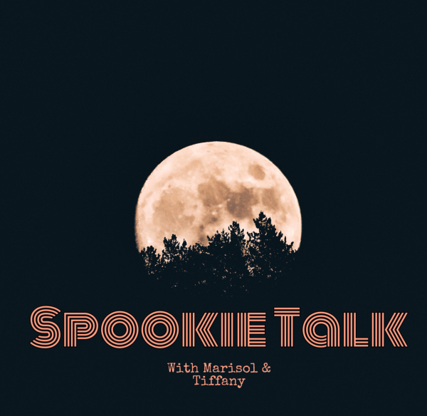 Spookie Talk with Marisol and Tiffany