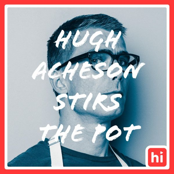 Hugh Acheson Stirs The Pot - Early Access