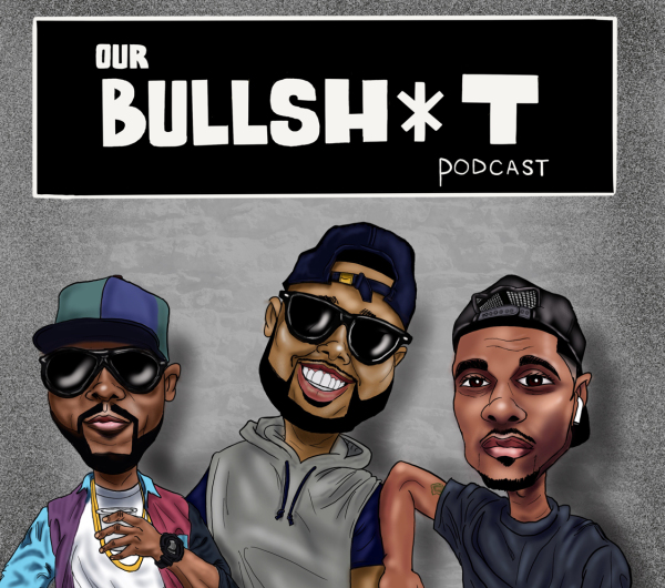 Our Bullsh*t Podcast