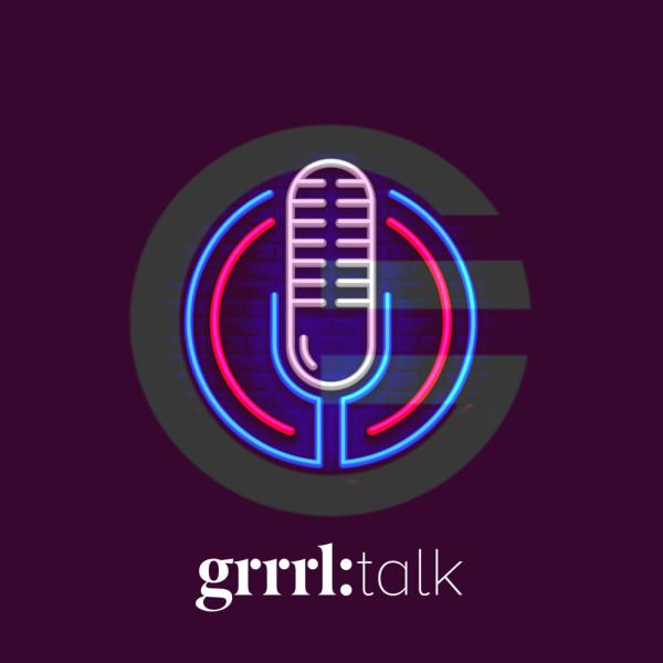 GRRRL Talk