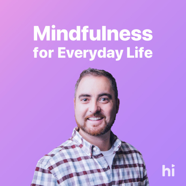 Mindfulness for Everyday Life