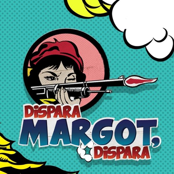 Dispara Margot, Dispara